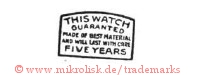 This Watch / guaranted made of best material and will last with care / five years (im Rechteck)